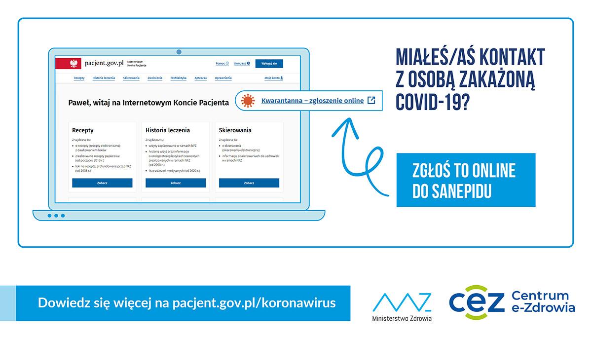 Powiększ obraz: Zrzut ekranu IKP z zaznaczoną pozycją Kwarantanna - zgłoszenie online i napisem Miałeś/aś kontakt z osobą zakażoną COVID-19. Poniżej logo MZ i CeZ